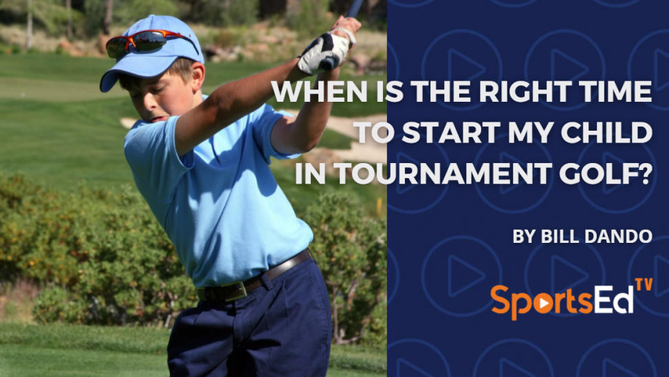 When Is The Right Time to Start My Child in Tournament Golf?