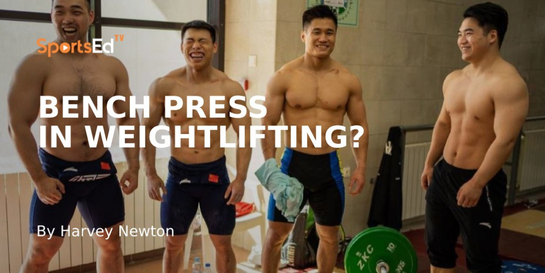 Bench Press for Weightlifters?
