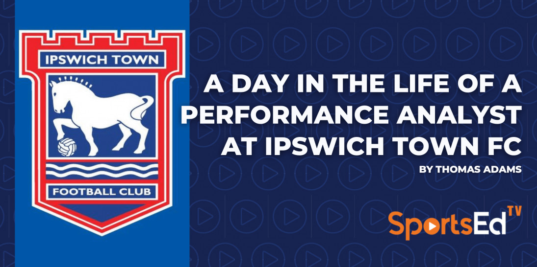 A Day In The Life of a Performance Analyst at Ipswich Town FC