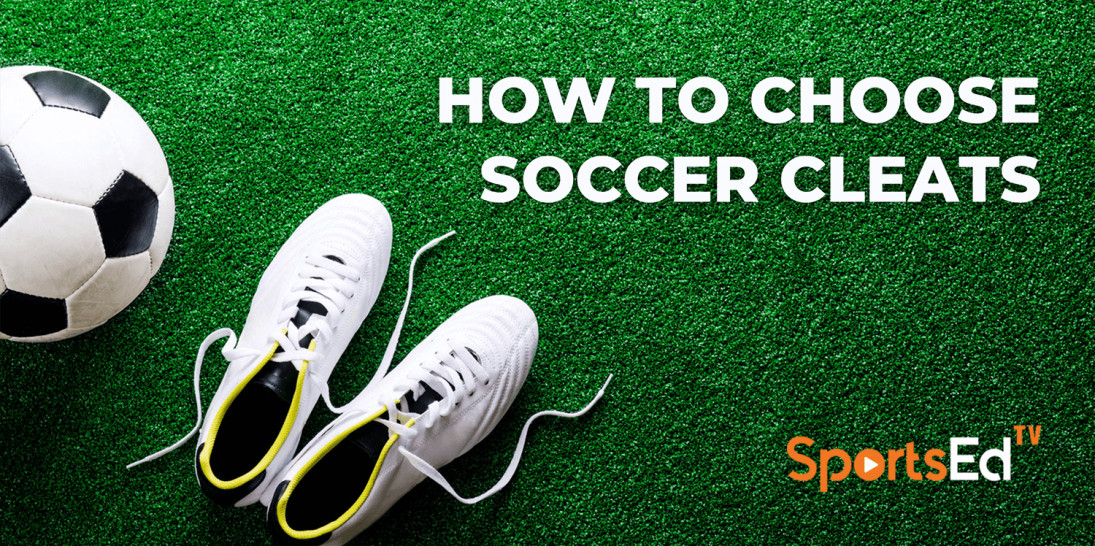 How To Choose Soccer Cleats