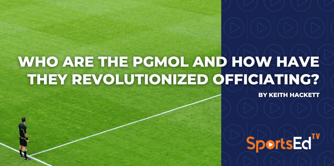 Who are The PGMOL and How Have They Revolutionized Officiating?