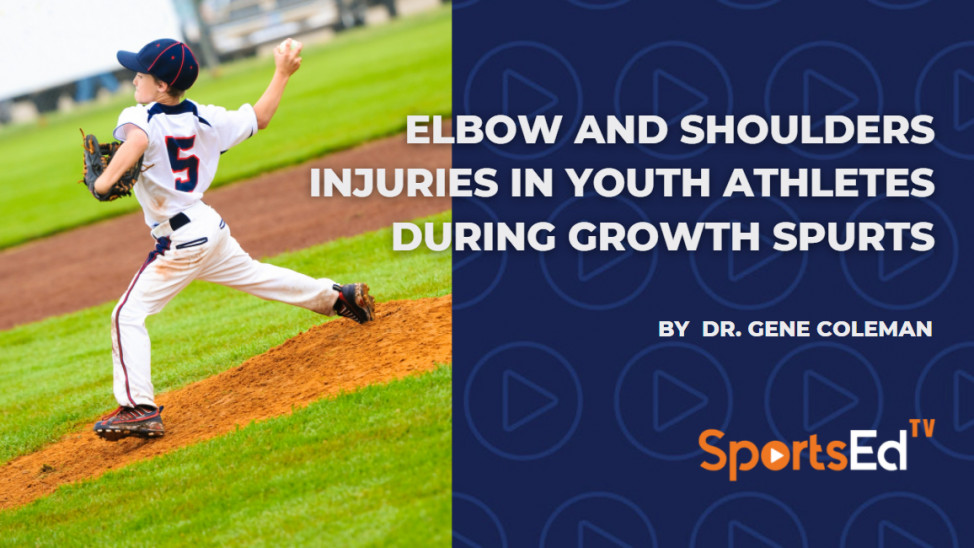 Elbow and Shoulder Injuries in Youth Athletes During Growth Spurts