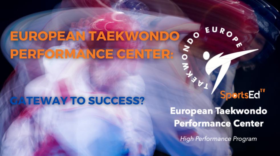 European Taekwondo Performance Center: Gateway to Success?