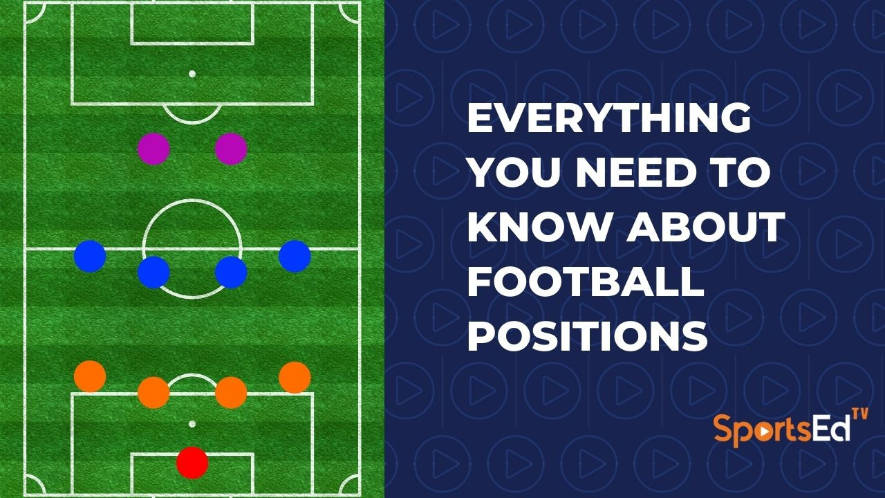 Everything You Need to Know About Football Positions