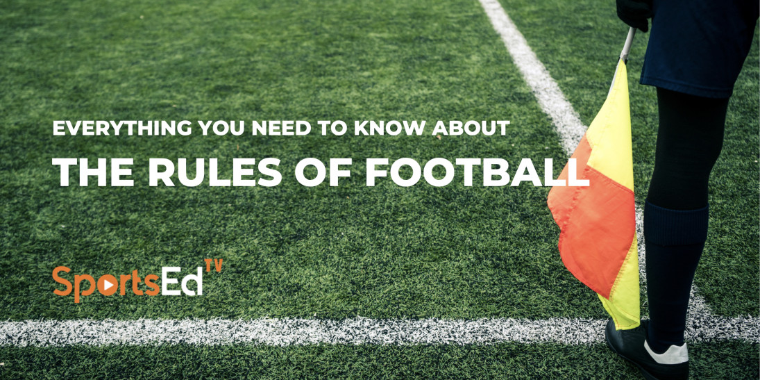 Everything You Need to Know About The Rules Of Football