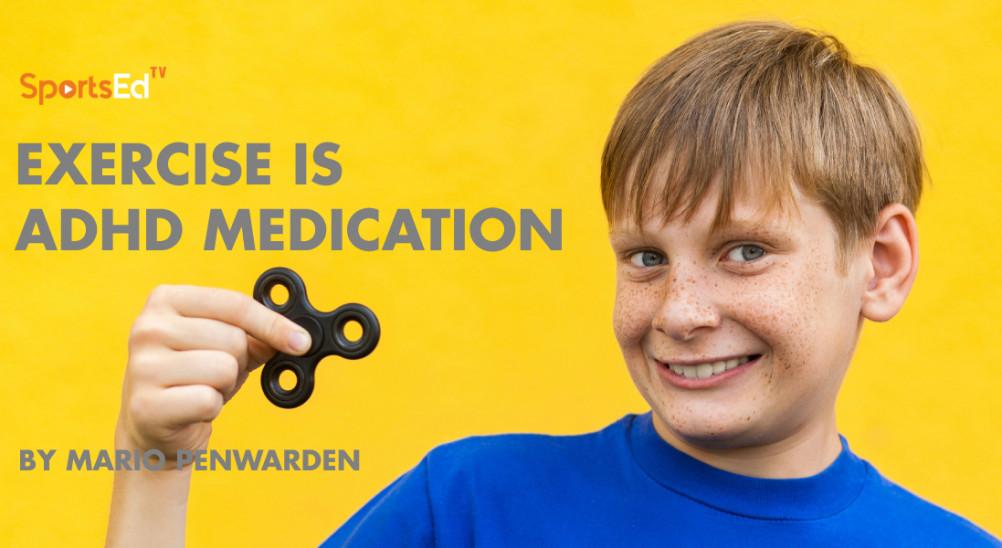 Exercise the 'Self-prescribed' ADHD Medicine