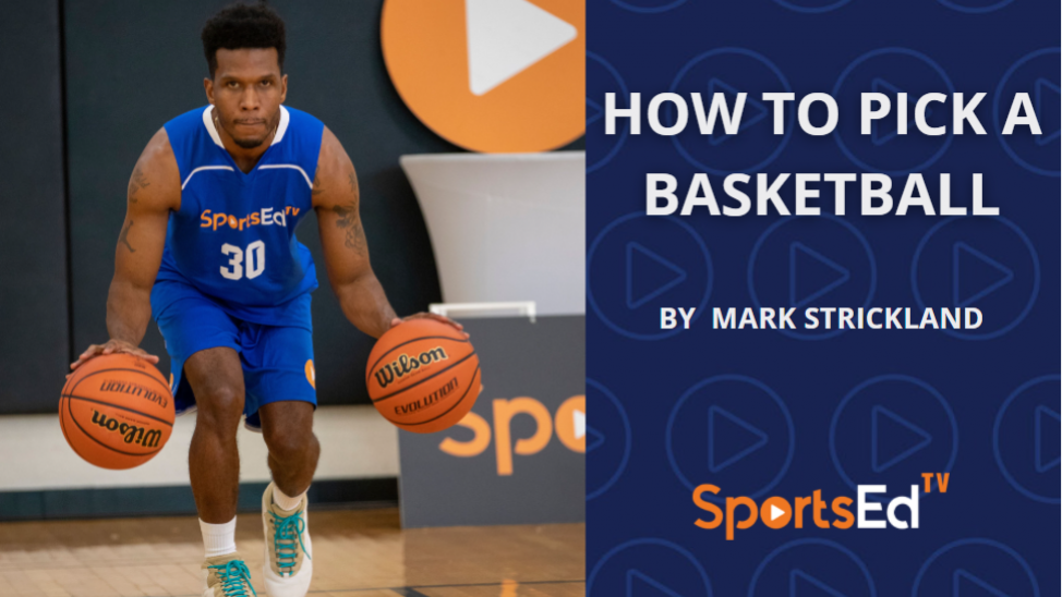 How To Pick A Basketball