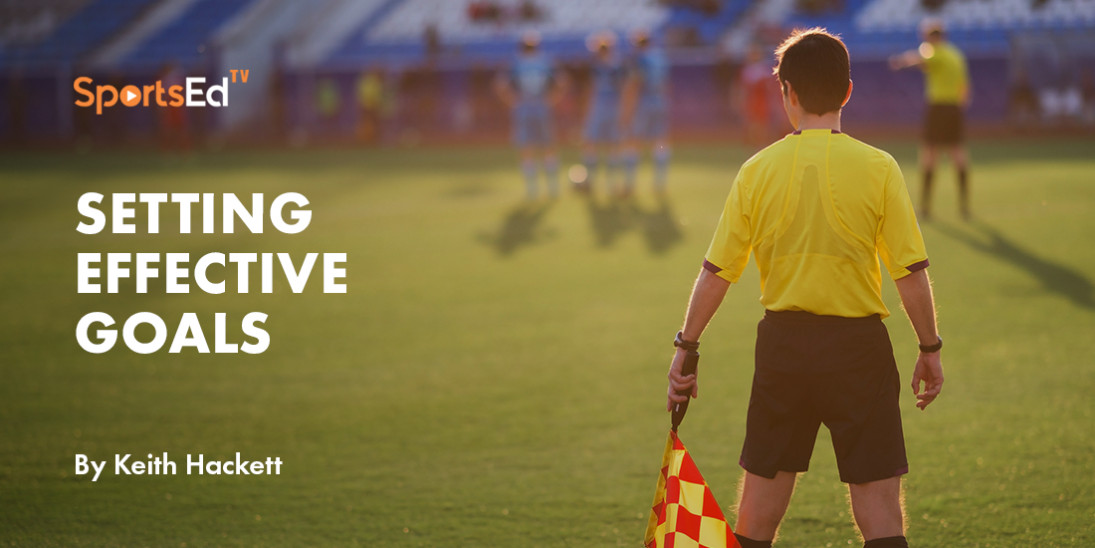 How To Set Effective Goals And Improve As A Soccer Referee