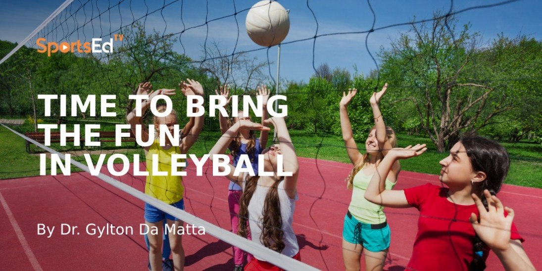 It Is Time to Have Fun Playing Volleyball