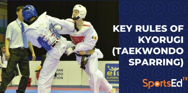 Key Rules of Kyorugi (Taekwondo Sparring)