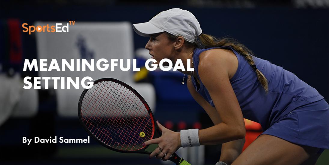 Meaningful Goal Setting