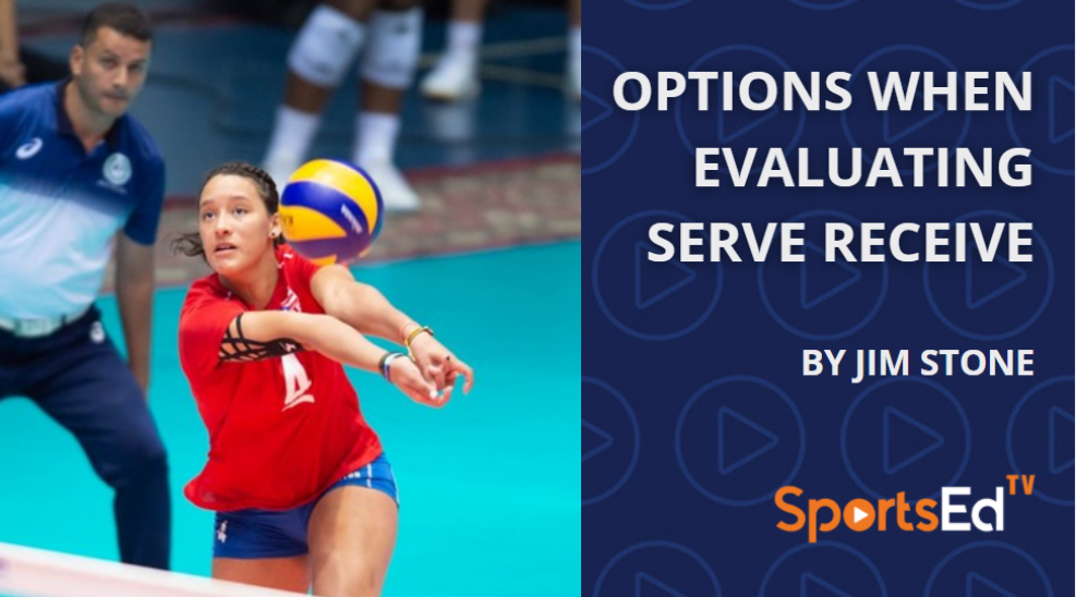 Options When Evaluating Serve Receive