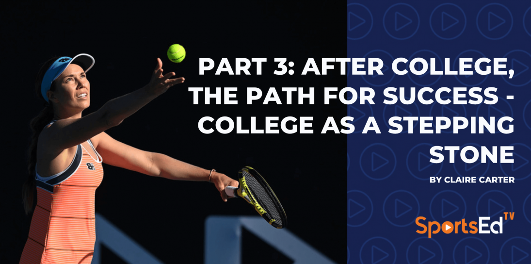 Part 3: After college, the Path for Success - College as a Stepping Stone