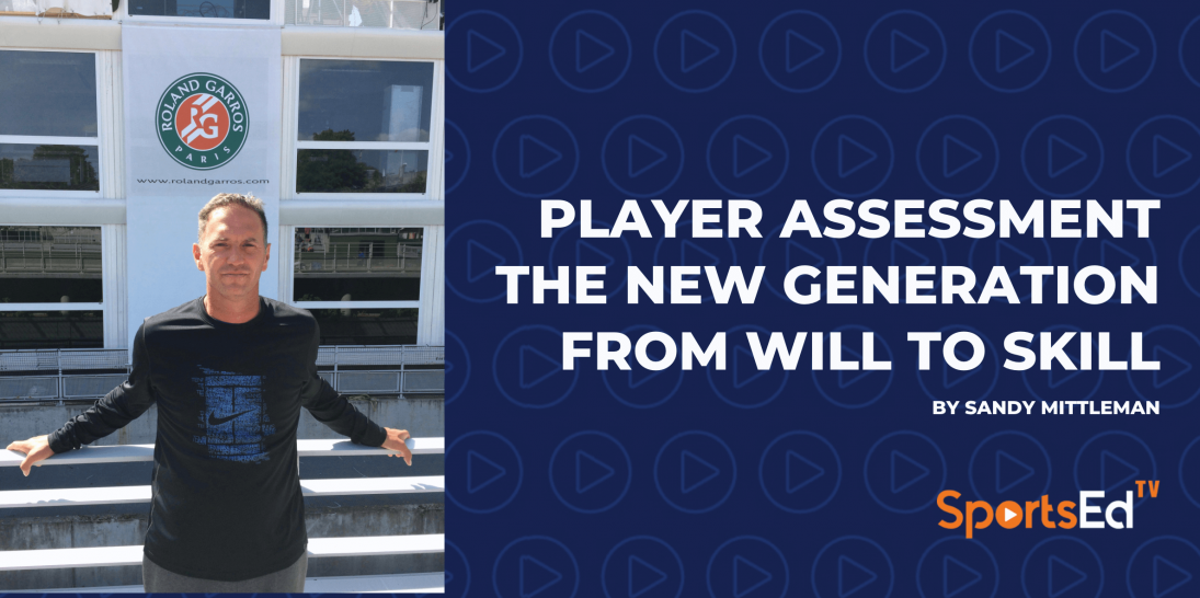 Player Assessment The New Generation / From Will to Skill