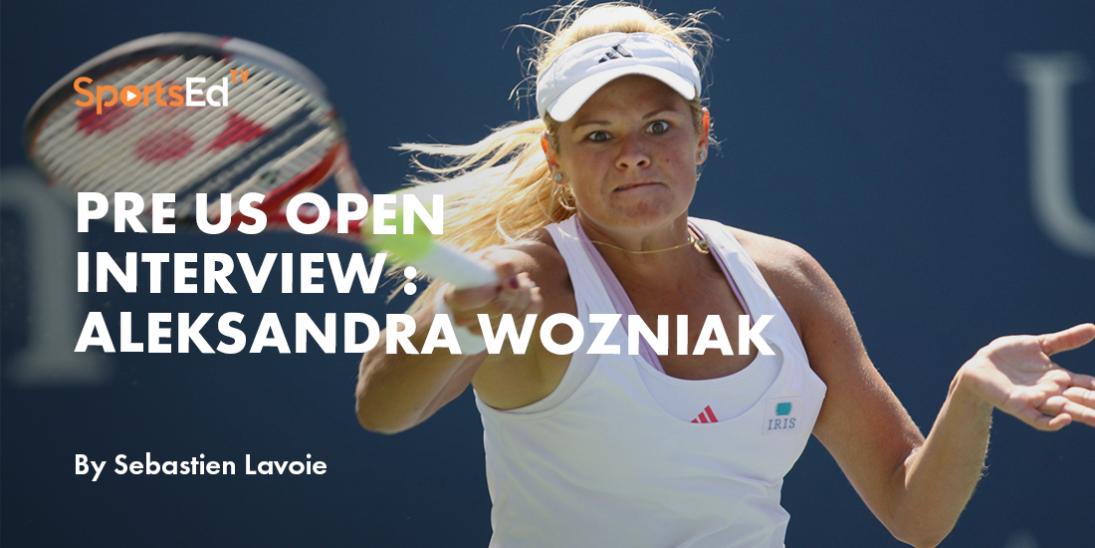 Pre US Open interview: Aleksandra Wozniak - Tennis Analytics Changing The Game