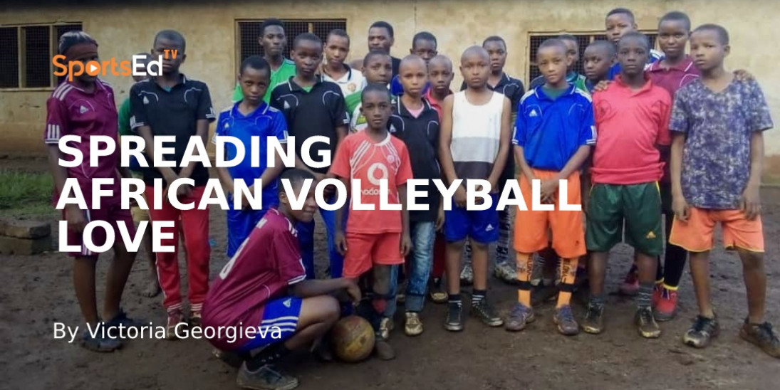 Reno Six, Spreading Love for Volleyball in Africa