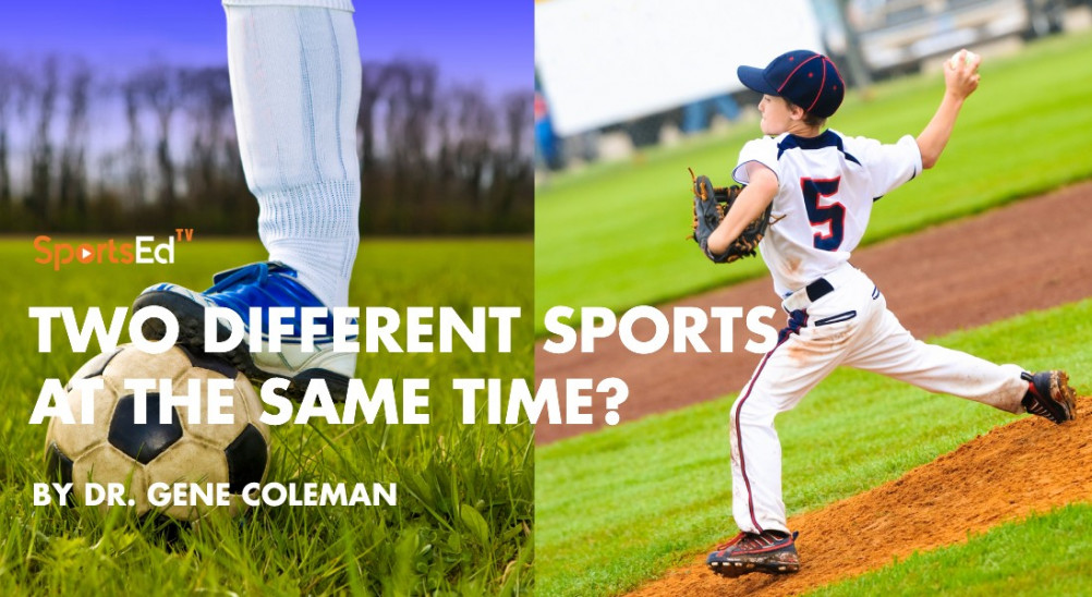 Should Youth Athletes Play Two Different Sports at the Same Time?