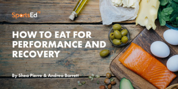 How To Eat For Performance and Recovery