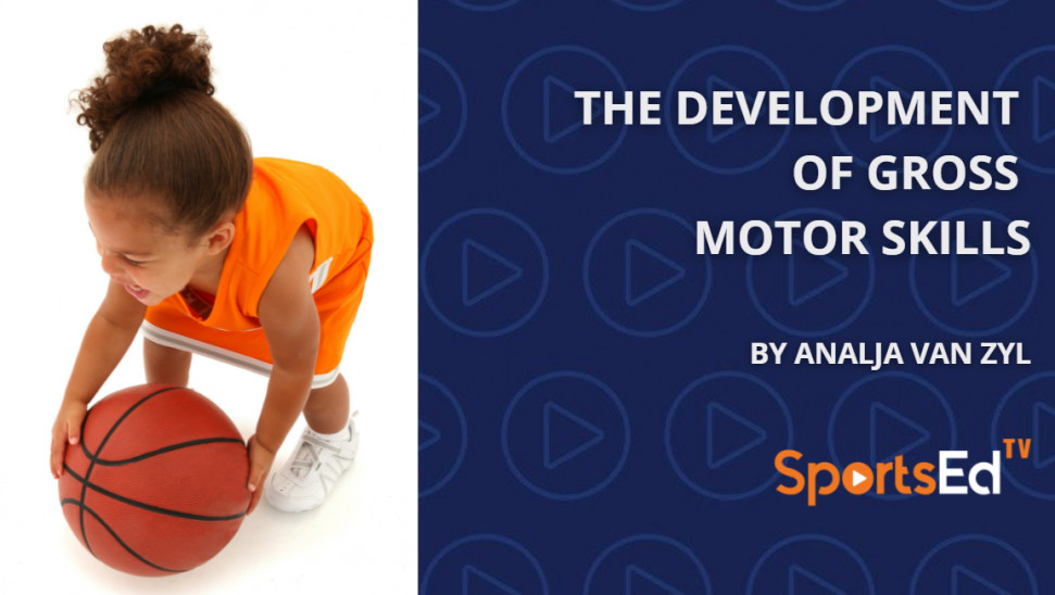 The Development of Gross Motor Skills