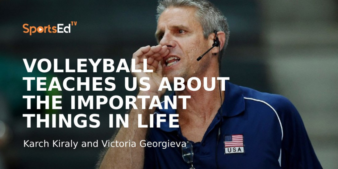 """The One, Karch Kiraly: """"Volleyball teaches us about the important things in life"""""""