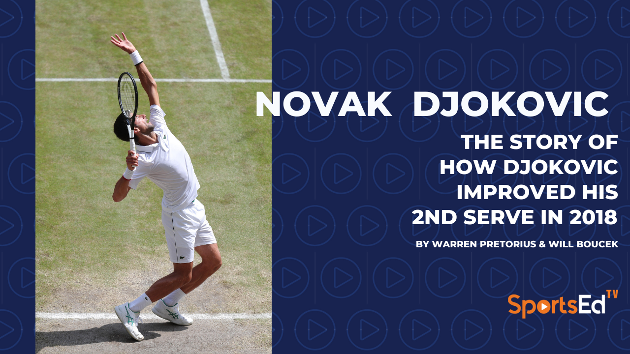 The Story of How Djokovic Improved His 2nd Serve in 2018
