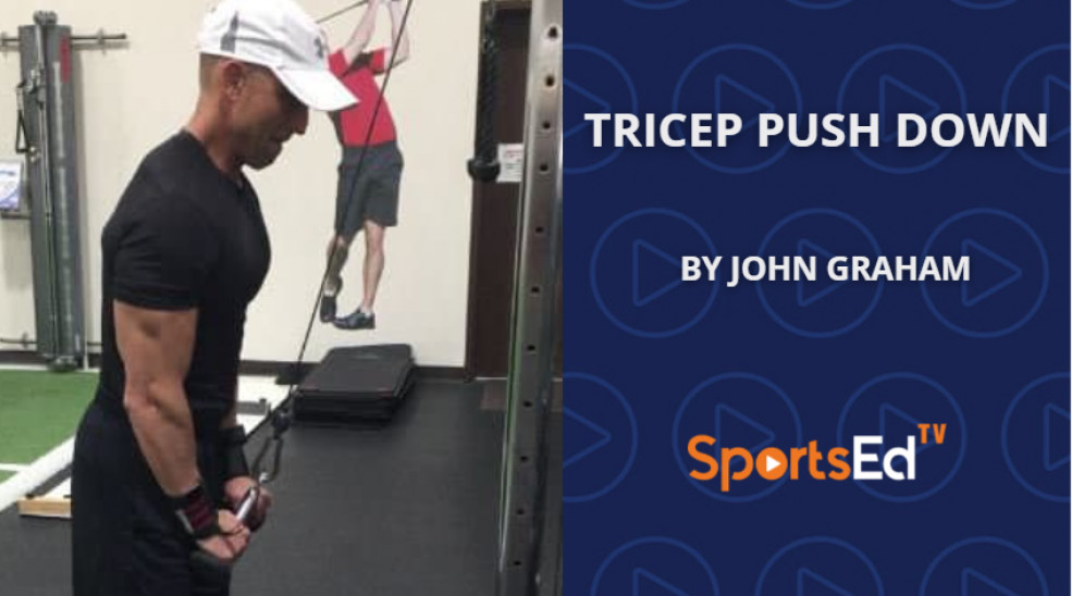 The Tricep Push Down