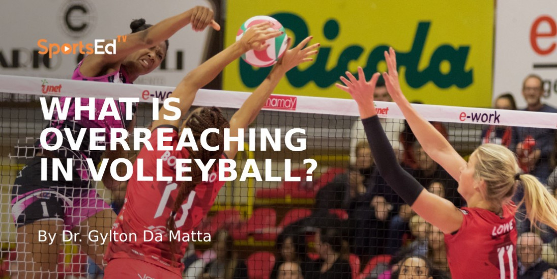 What is Overreaching in Volleyball?