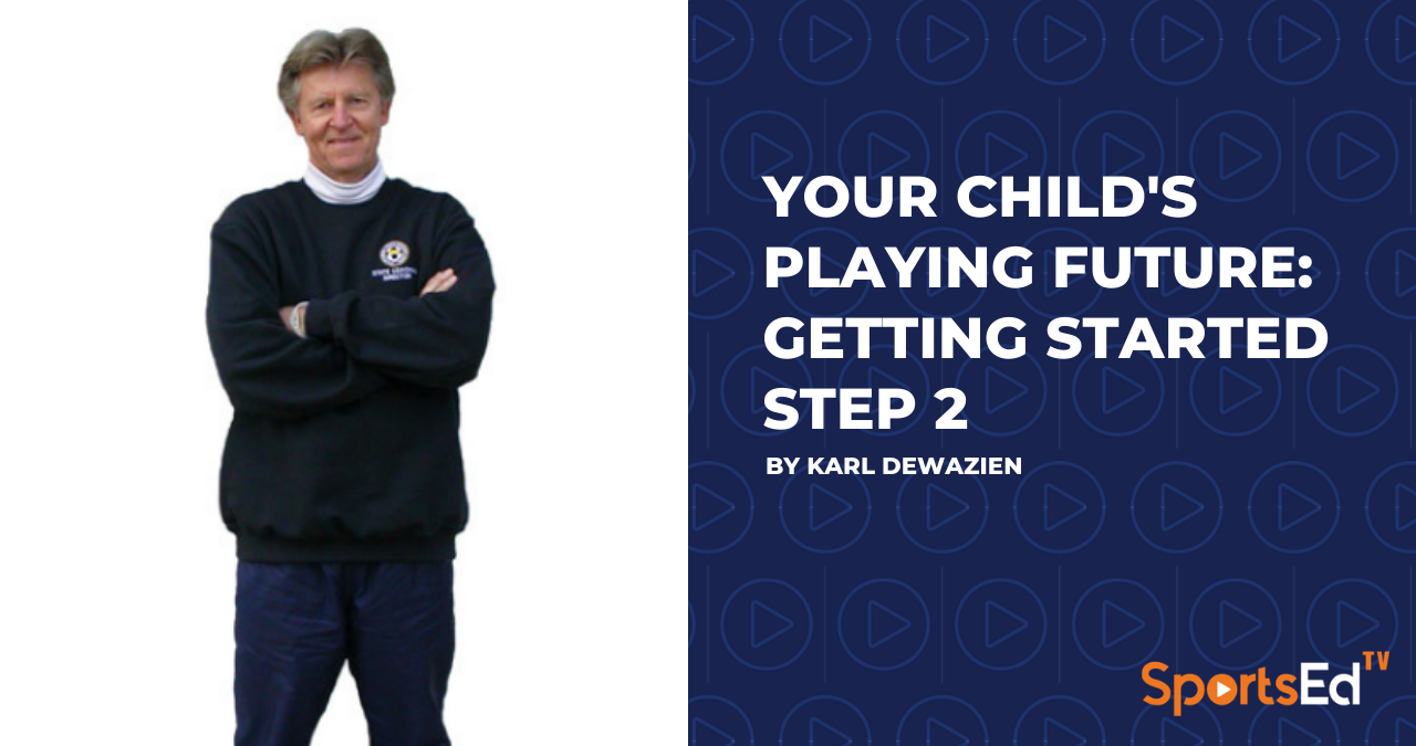 Your Child's Playing Future: Getting Started - Step 2