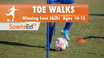 TOE WALKS - Winning Footskills 1 • Ages 10-13