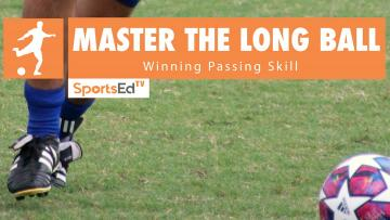 MASTER THE LONG BALL - Winning Passing Skills • Ages 14+