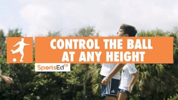 CONTROL THE BALL AT ANY HEIGHT