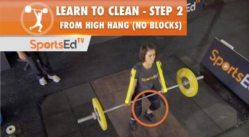Learn to Clean - Step 2 - Clean from High Hang (No Blocks)