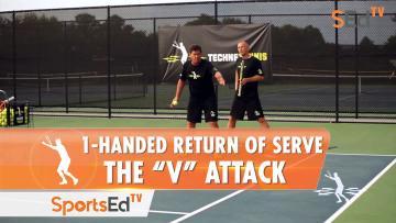 """1-Handed Return Of Serve - The """"V"""" Attack"""