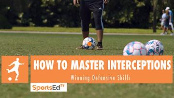 HOW TO MASTER INTERCEPTIONS - Winning Defensive Skills • Ages 10+
