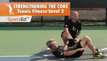 Tennis Fitness Level 2 - Strengthening The Core 2