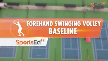 Forehand Swinging Volley - Baseline