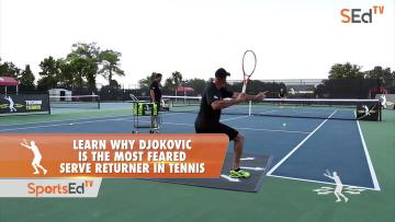 Learn Why Djokovic Is The Most Feared Serve Returner In Tennis