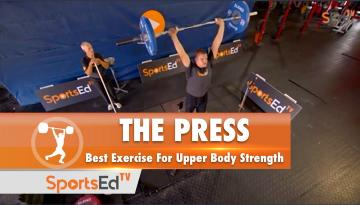 The Press : Best Exercise For Upper Body Strength