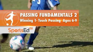 PASSING FUNDAMENTALS 2 - Winning 1-Touch Passing • Ages 6-9