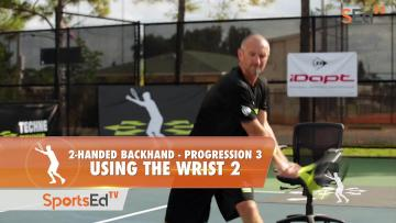 2-Handed Backhand Progression 3 - Using The Wrist Part 2