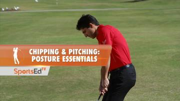 Chipping & Pitching: Posture Essentials