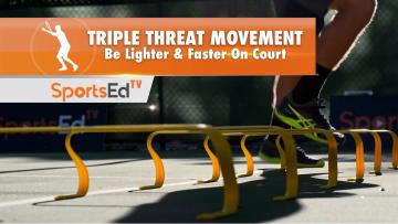 TRIPLE-THREAT MOVEMENT - Be Lighter & Faster