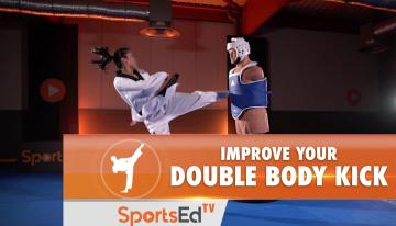 HOW TO IMPROVE YOUR DOUBLE BODY KICK