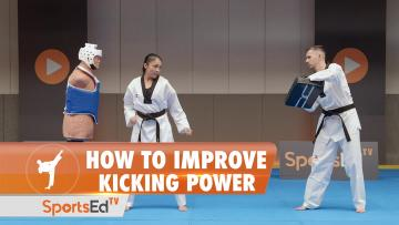 HOW TO IMPROVE KICKING POWER