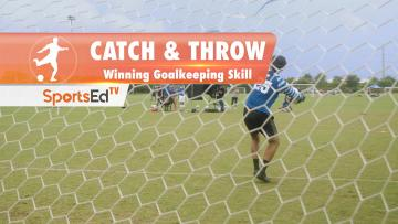 CATCH & THROW - Winning Goalkeeping Skill • Ages 14+