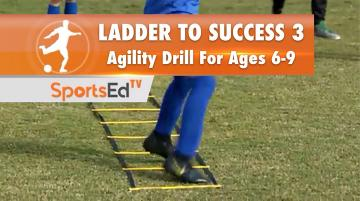 LADDER TO SUCCESS 3 - Agility Drill for Ages 6-9