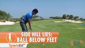 Side Hill Lies: Ball Below Feet