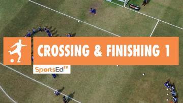 CROSSING & FINISHING 1 - Winning Fundamentals