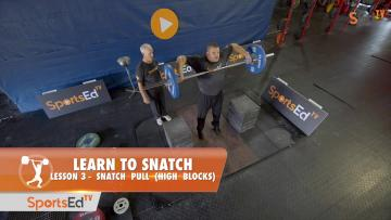 Learn To Snatch - Lesson 3 - Snatch Pull (High Blocks)