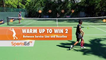 Warm Up to Win 2 - Between The Service Line And Baseline